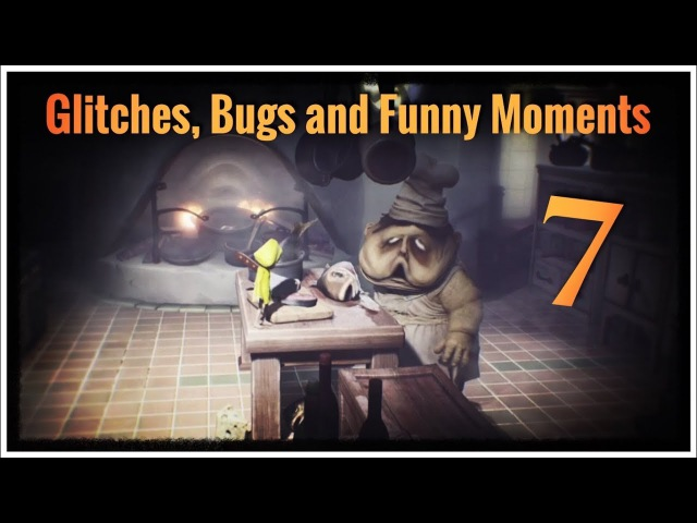 Little Nightmares - Glitches, Bugs and Funny Moments 7