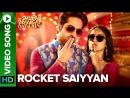 Rocket Saiyyan - Video Song | Shubh Mangal Saavdhan | Ayushmann Khuranna Bhumi Pednekar