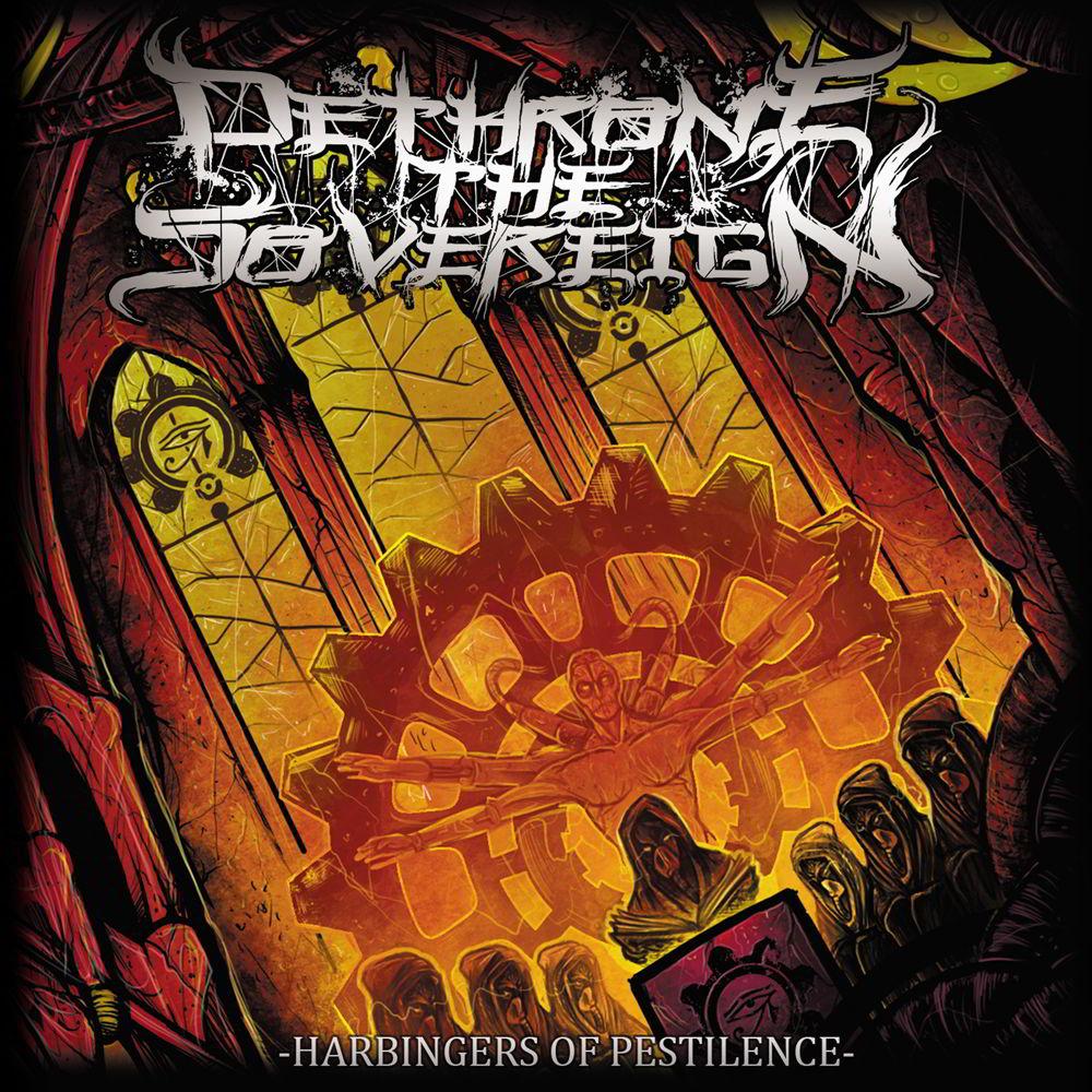 Dethrone The Sovereign - Harbingers of Pestilence (2017)
