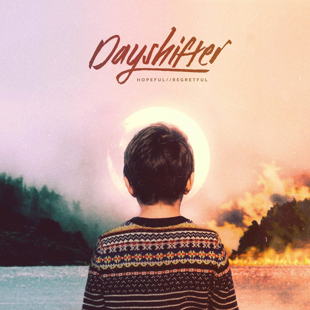 Dayshifter - Hopeful // Regretful [EP] (2017)