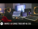 Style Guide: UK Garage | Part 2 - Making A Track on the Fly with MJ Cole