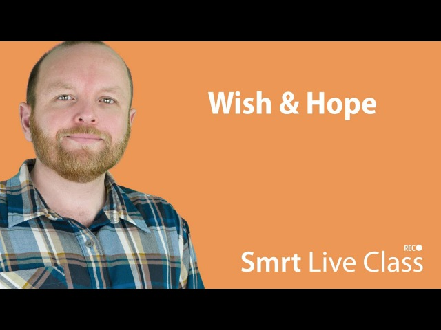 Wish Hope - Smrt Live Class with Mark 1