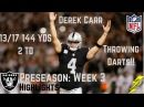 Derek Carr Week 3 Preseason Highlights Throwing Darts! | 8/26/2017