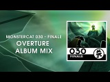 Monstercat 030 - Finale (Overture Album Mix) 1 Hour of Electronic Music