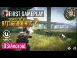 Player Unknown's Battlegrounds on iOS  Android - The Last One (Unreal Engine 4)