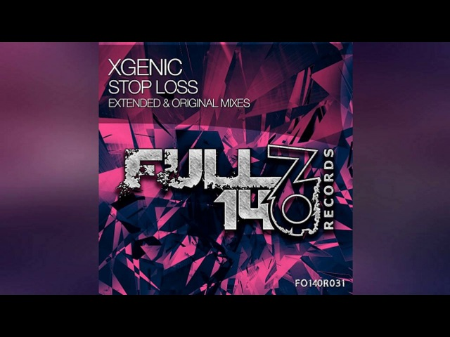 XGenic - Stop Loss (Extended Mix) [Full On 140 Records]