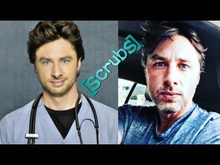 Актеры из сериала Клиника ( SCRUBS ). До и после.