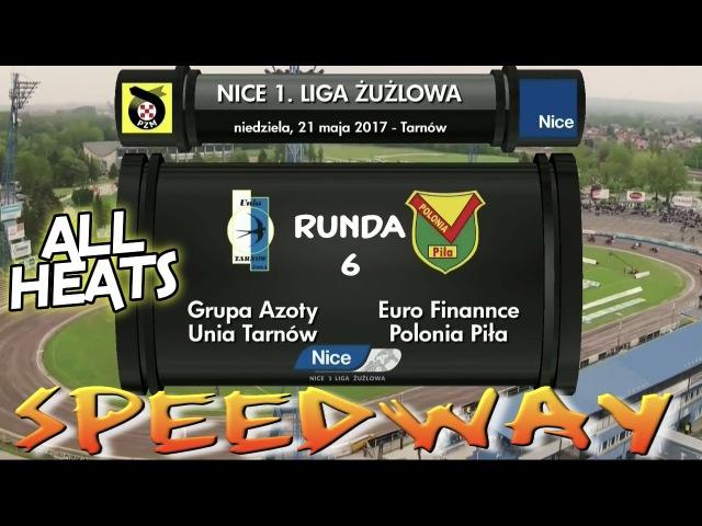 Speedway 2017 Nice 1 LŻ Round 6 Grupa Azoty Unia Tarnów VS Euro Finannce Polonia Piła All Heats