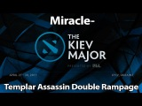 Miracle  Templar Assassin Double Rampage vs SG