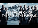 The Evolution Of The Fast And The Furious (2001-2017)