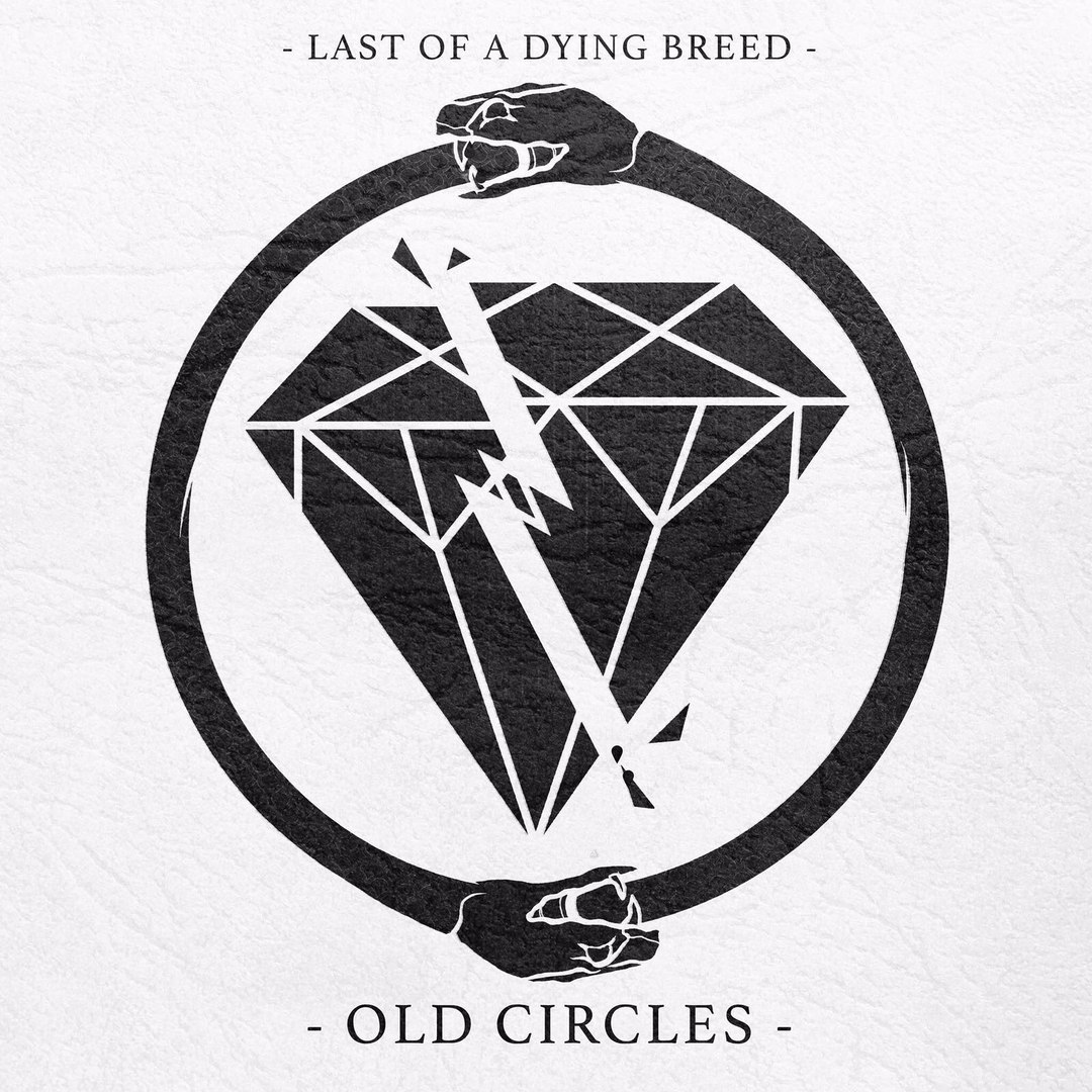 Last of a Dying Breed - Old Circles [EP] (2017)