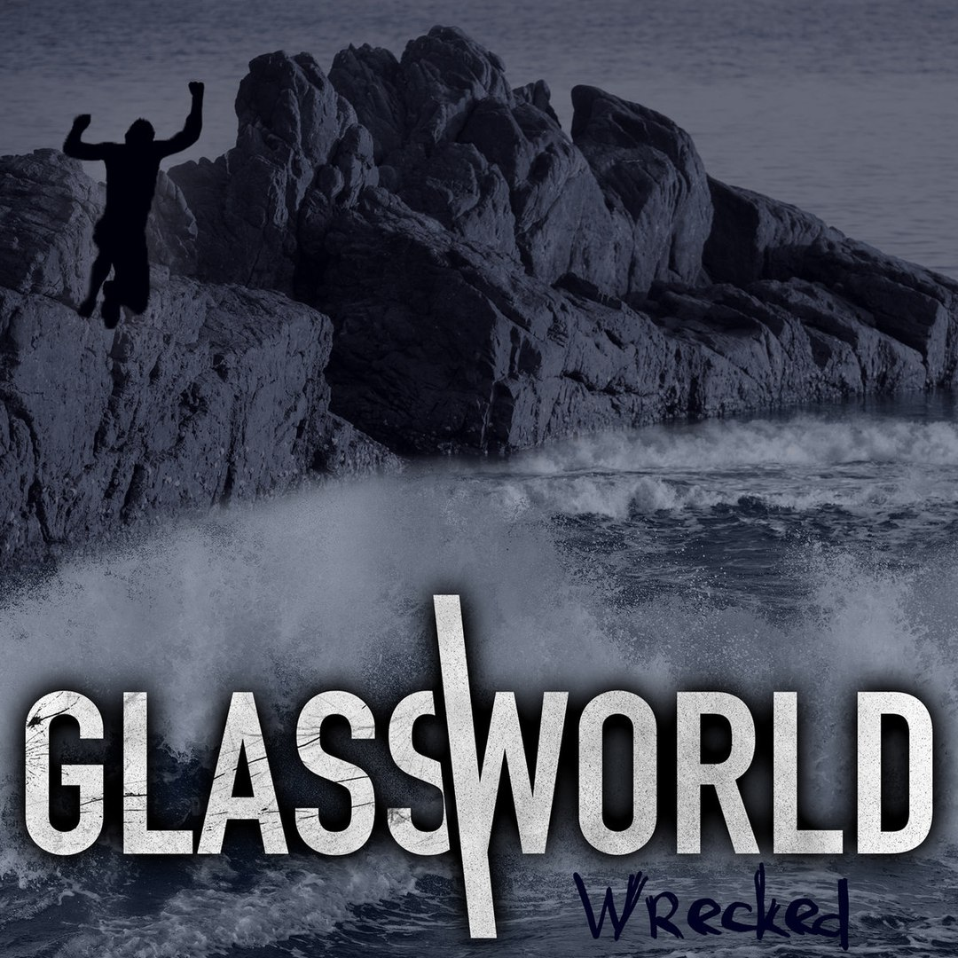 Glassworld - Wrecked (2017)