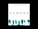 Humans Soundtrack - Cristobal Tapia de Veer