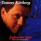 Tommy Krberg Sissel Kyrkjeb - Julen r hr