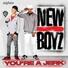 New Boyz - You're a Jerk