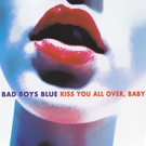 Bad Boys Blue - Kiss You All Over, Baby (Ultrasound Extended Version)