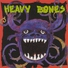 Heavy Bones - Turn It On