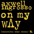 Axwell & Ingrosso - On My Way