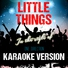 Ameritz Tracks Planet - Little Things (In the Style of One Direction) [Karaoke Version]