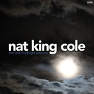 Nat King Cole - Just You Just Me