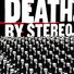 Death By Stereo - What I Can't Hear, Touch, Taste, Or Smell Can't Hurt Me