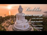 Buddha Deluxe Lounge - No.40 Mystic Daydream, HD, 2017, mystic bar &amp buddha sounds