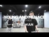 TAE WAN  CHOREOGRAPHY CLASS  FALL OUT BOY - YOUNG AND MENACE  E DANCE STUDIO