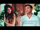 Sardor Rahimxon - Shahnoza | Сардор Рахимхон - Шахноза