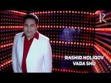 Rashid Holiqov - Vada shu  Рашид Холиков - Вада шу