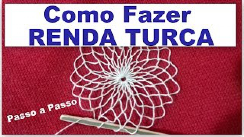 RENDA TURCA FAZENDO RENDA PASSO A PASSO - AULA 1