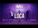 Loca - Maite Perroni feat Cali Y El Dandee (Coreograf