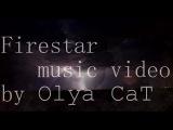 Firestar - World on fire Music Video by Оля CaT