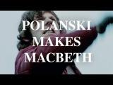 Polanski Makes Macbeth