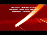 Review of UFO activity and anomalies in the solar space for 16th-18th February 2017