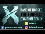 Band Of Horses – The Funeral (Excision Remix) (John Holt Drum Cover)