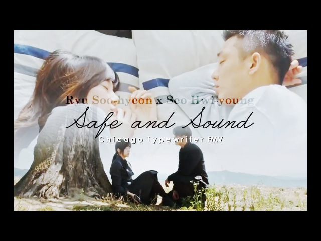 Seo Hwi Young x Ryu Soo Hyeon | Safe and Sound | Chicago Typewriter FMV