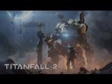 Titanfall 2 Прохожу/На релаксе...^^