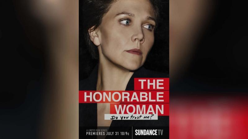 Благородная женщина (2014) | The Honourable Woman