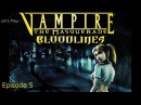 Peepin' -A Voyeur Field Guide -Ep 05 Let's Play: Vampire: the Masquerade -Bloodlines (Blind)