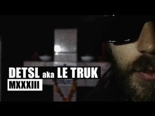Detsl aka Le Truk - MXXXIII (Official video)