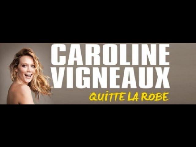 Caroline Vigneaux quitte la robe (2015) Spectacle HD En Français