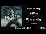 How to Play J Five  Find A Way. Piano(пианино) Notes, Midi, FLP