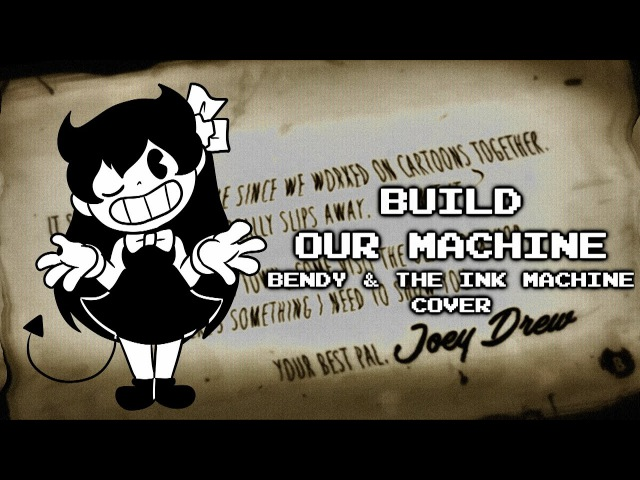 【Kathy-chan★】Build Our Machine WIP 『Bendy and the Ink Machine Cover』