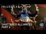 Injustice 2 — Shattered Alliances Part 4