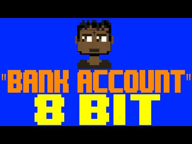 Bank Account [8 Bit Tribute to 21 Savage] - 8 Bit Universe