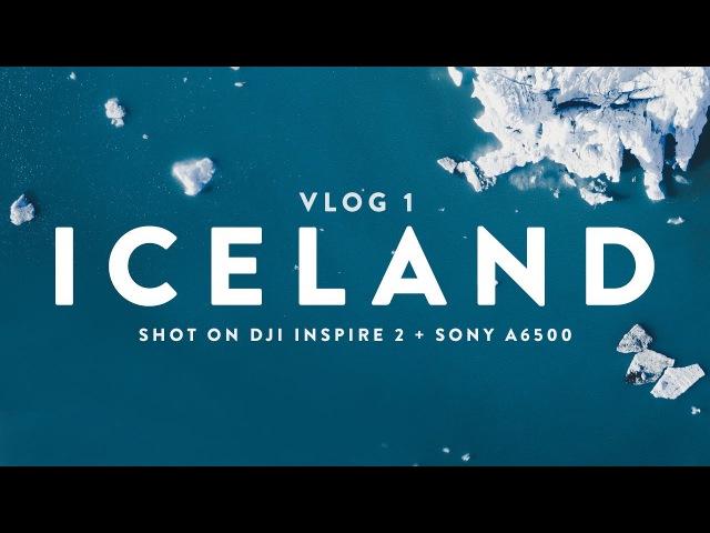 ICELAND VLOG (1/2) | Shot on Sony a6500 DJI Inspire 2