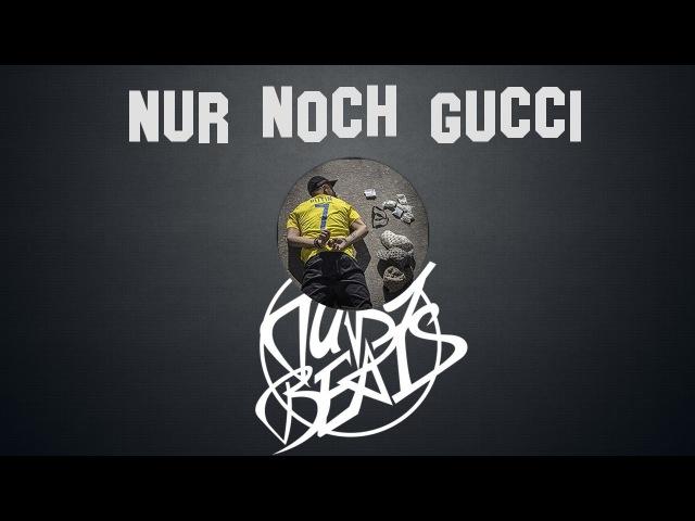 Capital Bra - NUR NOCH GUCCI (reprod. Tuby Beats) 👊🏼BLYAT👊🏼