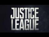 Тизер-трейлер фильма «Лига Справедливости» (JUSTICE LEAGUE)