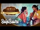 The Story Of Baiju Bawra [1952] | Meena Kumari, Bharat Bhushan | Retro Diaries