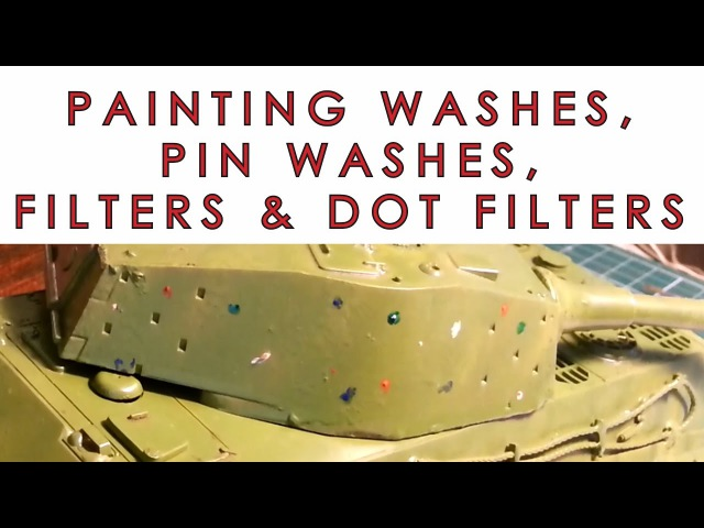 Painting scale models: Washes, Pin washes, Filters and Dot filters explained